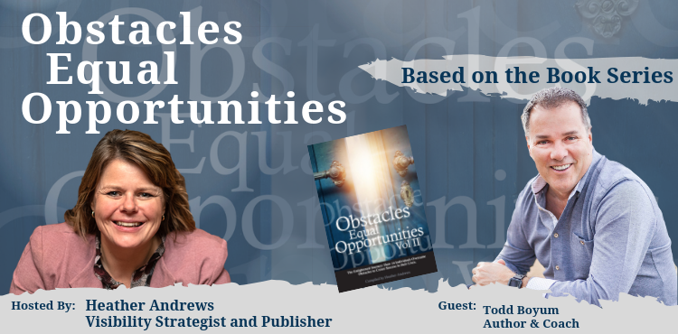 Obstacles Equal Opportunities - Todd Boyum