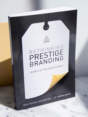 Rethinking Prestige Branding by JP Kuehlwein