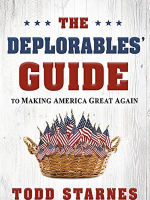 The Deplorables' Guide by Todd Starnes