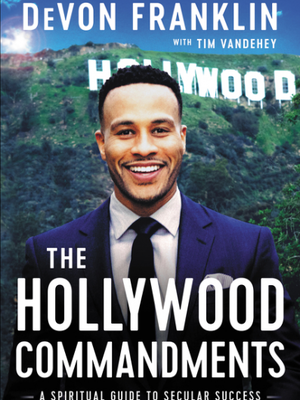 Hollywood Commandments by DeVon Franklin
