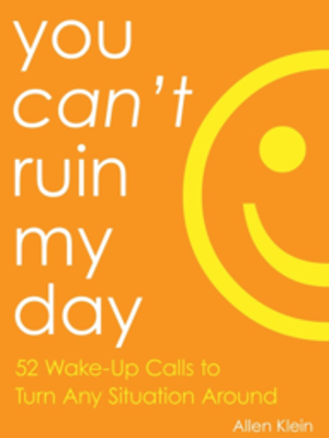 You Can't Ruin My Day by Allen Klein