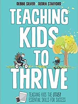Teaching Kids to Thrive: Essential Skills for Success by Dedra Stafford