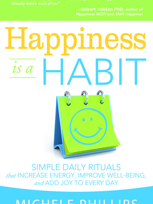 Happiness is a Habit by Michele Phillips
