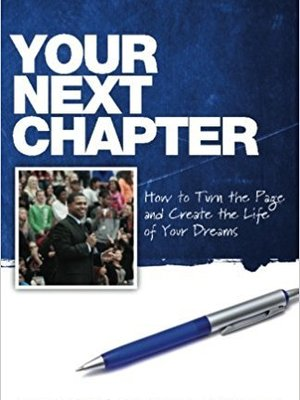 Your Next Chapter - How to Turn the Page and Create the Life of your Dreams by Manuel Scott