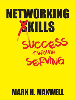 Networking Kills by Mark H. Maxwell