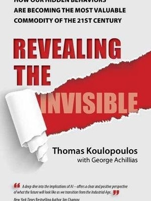 Revealing The Invisible by Tom Koulopoulos