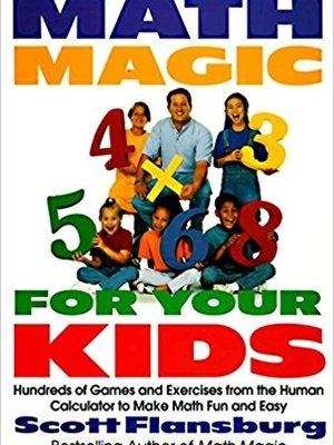 Math Magic for Kids by Scott Flansburg The Human Calculator