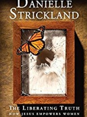 The Liberating Truth by Danielle Strickland