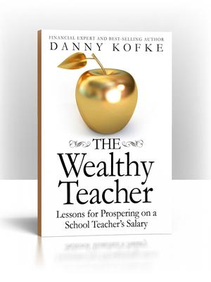 The Wealthy Teacher by Danny Kofke