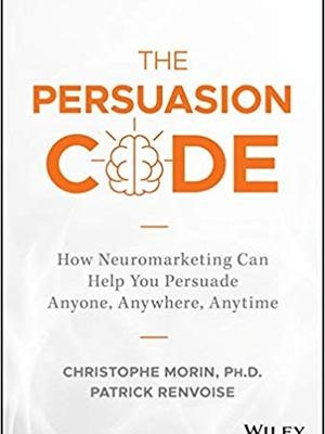 The Persuasion Code: How NeuroMarketing can help you persuade anyone, anywhere, anytime  by Patrick Renvoise