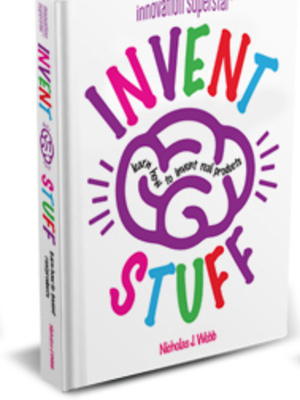Invent Stuff by Nick Webb