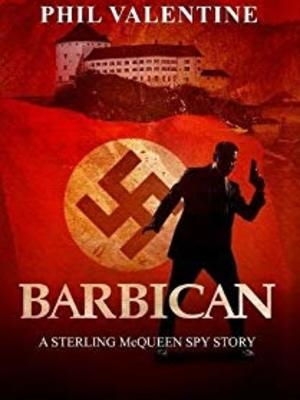 Barbican: A Sterling McQueen Spy Story  by Phil Valentine