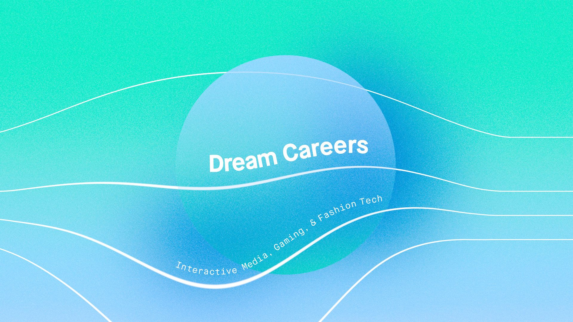 Dream Careers: Four Decades in Interactive Media, Gaming, & Fashion Tech