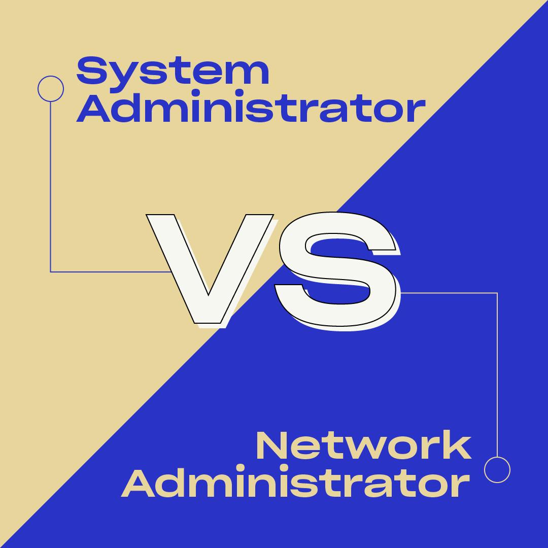 System Administrator vs Network Administrator