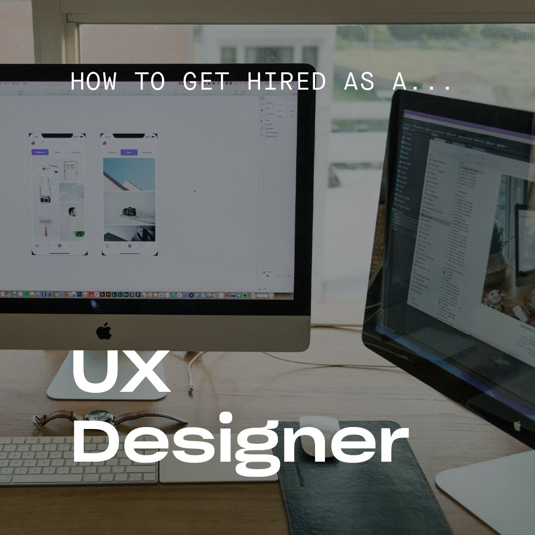 How to Get A Job As A UX Designer