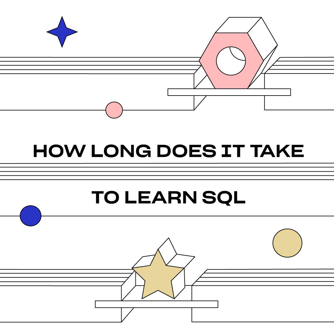 How Long Does It Take to Learn SQL? | Thinkful
