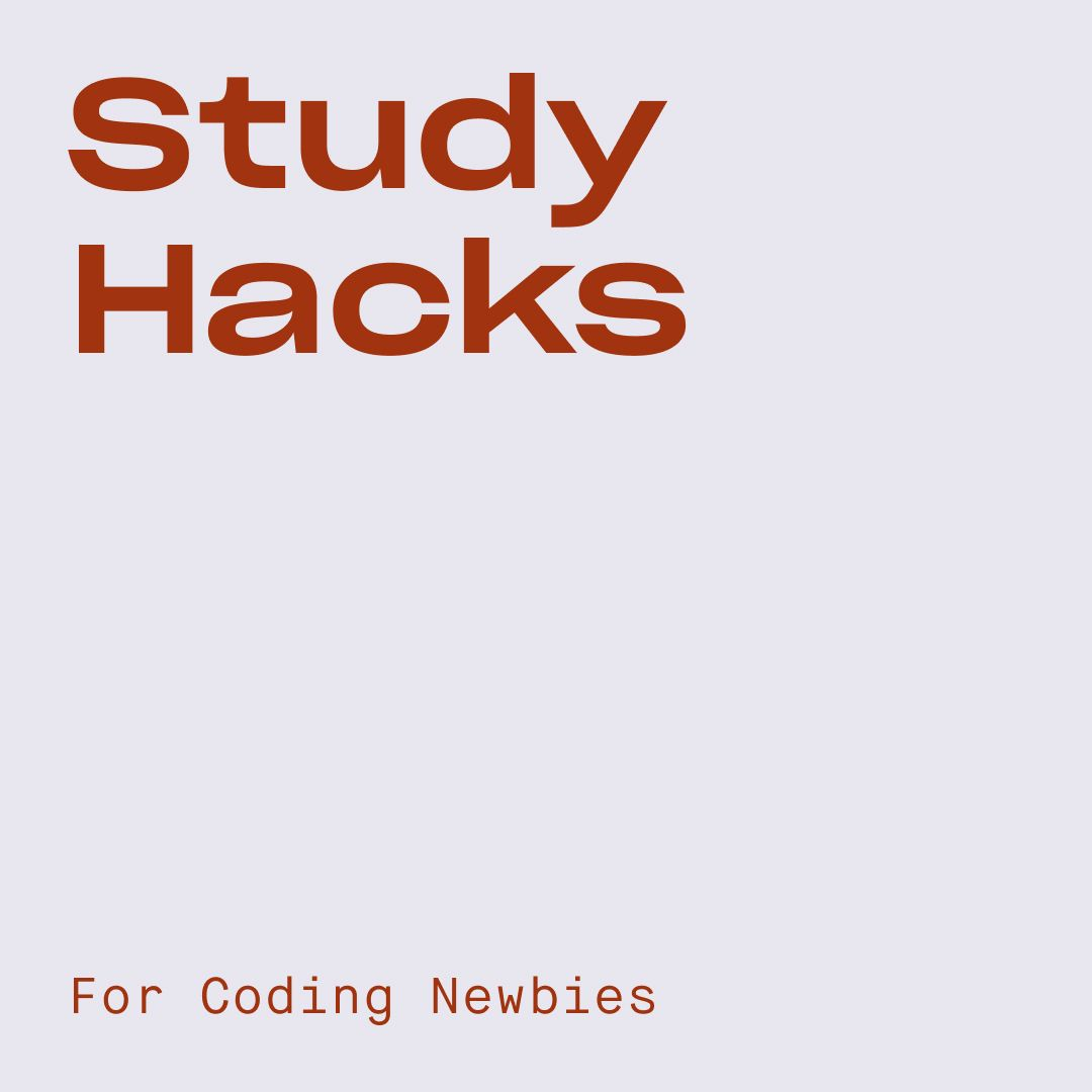 Study Hacks: Tips for Coding Newbies