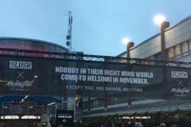 Nobody in their right mind would come to Helsinki in November. Except you, you badass. Welcome.