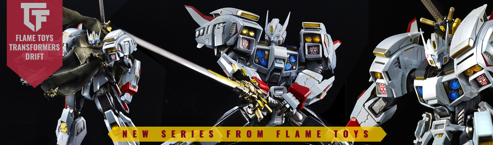 Flame Toys Masterpiece Drift Preorder UpThe most highly detailed and articulated Transformers figure yet, this will be the centerpiece in any Transformers collection.  Officially licensed, with LED lights, alternate faces, cape with wires for windswept action poses and plenty of die-cast!  Preorder yours at TFSource today!