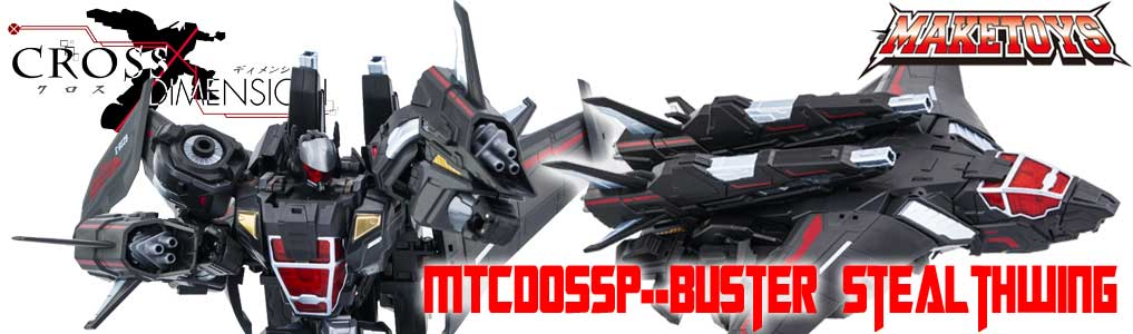 Preorder Maketoys Buster Stealthwing Today!This long awaited figure in the cross-dimension series combines with Striker Manus!  Preorder your buster stealthwing at TFSource Today!