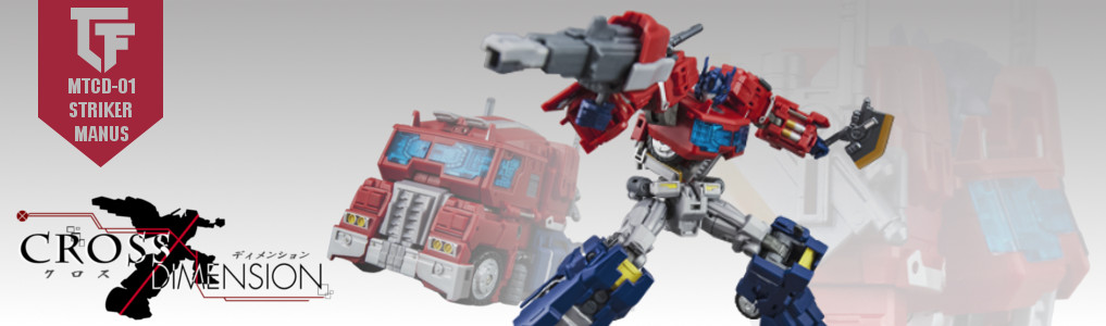New Preorder From Maketoys - Striker Manus!The first in their cross dimension series, Maketoys goes big with their first release - Striker Manus!