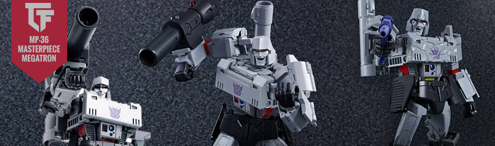 Preorder MP-36 Masterpiece Megatron Today!Peace through Tyranny! Perhaps the longest awaited Masterpiece release is now up for preorder:  MP-36 Masterpiece Megatron.  Featuring multiple maniacal face plates, weapons and more, preorder yours at TFSource today!