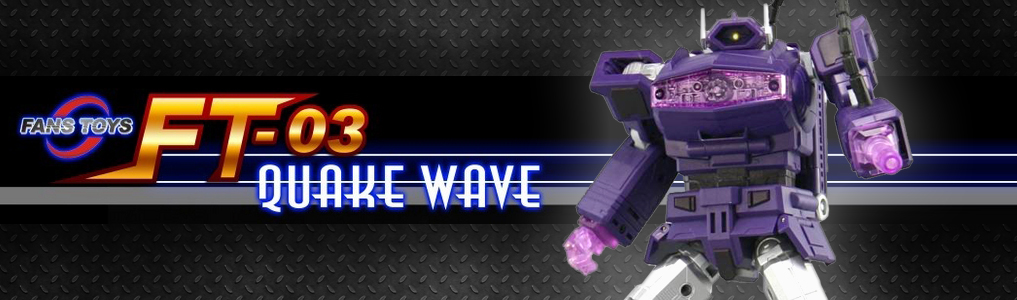 FT-03 Quake Wave is IN STOCKFrom the talented FansToys team, we present FT-03/FT-03T Quake Wave, now in stock with two sinister color schemes to choose from. Order today at TFSource!