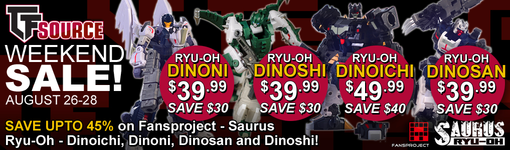This weekend ONLY Save $30-40 per figure off of select Fansproject Ryu-Oh Single figures!Order single figures saving 40-45% off the MSRP or preorder the full set of 6 for $299.99 and save nearly $140 off the set!
