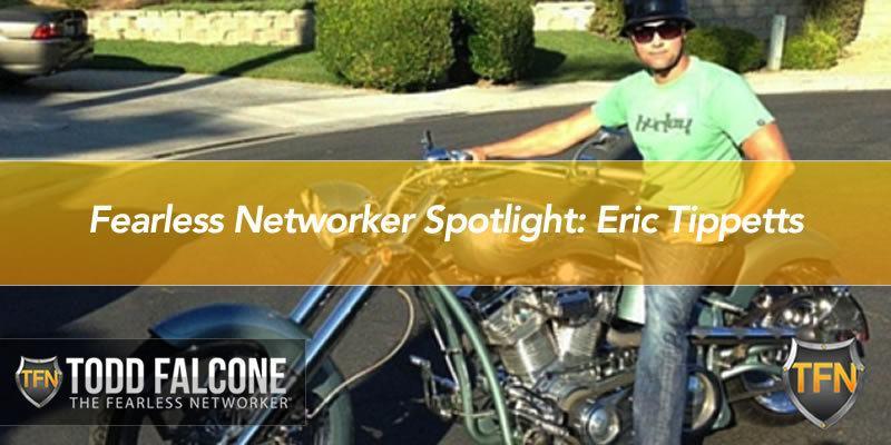 Fearless Networker Spotlight: Eric Tippetts