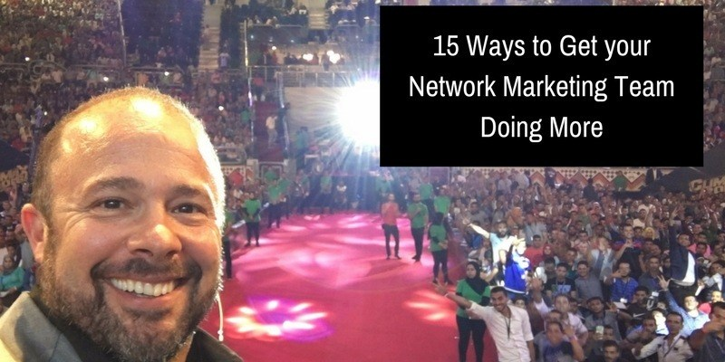 15-Ways-to-Get-your-Network-Marketing-Team-Doing-More