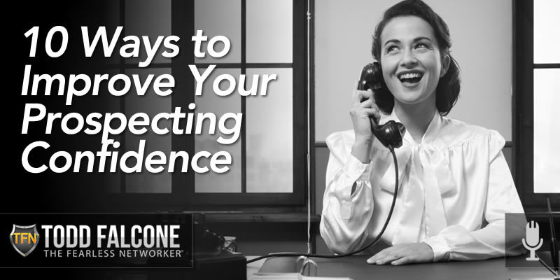 10 Ways to Improve Your Prospecting Confidence