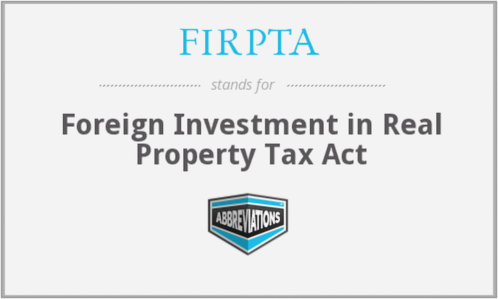 FIRPTA Withholding of Tax on Dispositions of United States Real Property Interests