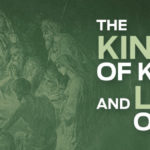 Glimpses of Great Joy: The King of Kings and Lord of Lords