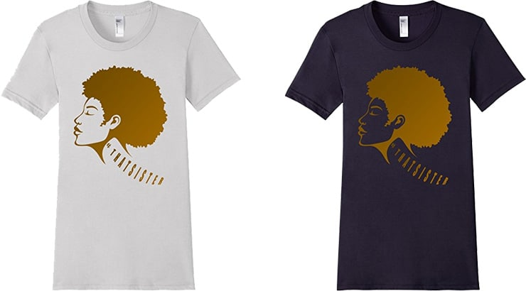 Black Owned Businesses - That Sister Natural Hair T Shirts