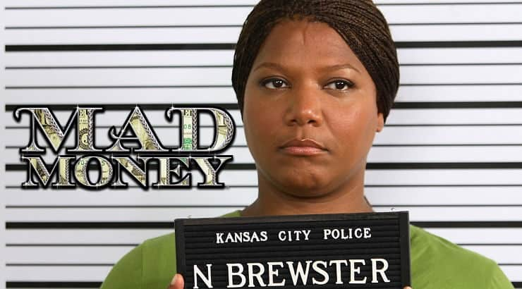 Mad Money is a comedy film starring Queen Latifah where a group of three women plan to steal worn dollar bills from a federal reserve.