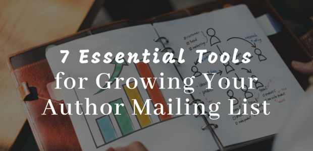 Grow Your Author Mailing List with These 7 Essential Tools Marketing Self-Pub
