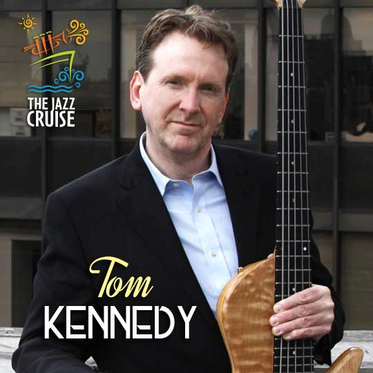 A Mainstay On The Jazz Cruise Marquee Bassist Tom Kennedy Was Already Playing Gigs With Greats Like Dizzy Gillespie Sonny Stitt Barney Kessel