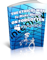 The Ethical Way To Make Money On Forgotten MySpace