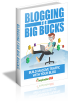 Blogging For Big Bucks