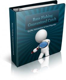 Bass Fishing Guaranteed Catch