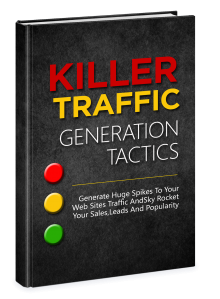 Killer Traffic Generation Tactics