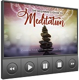 The Beginners Guide To Meditation Deluxe
