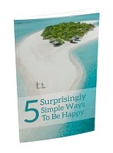 5 Suprisingly Simple Ways To Be Happy