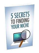 5 Secrets To Finding Your Niche