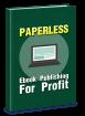 Paperless Ebook Publishing For Profit