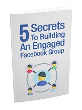 5 Secrets To Building An Engaged Facebook