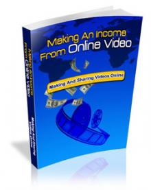Making An Income From Online Videos