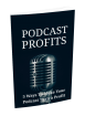 5 Ways To Make Your Podcast Turn A Profit