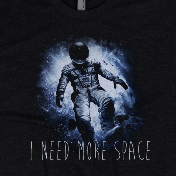 - American Czar - <p>I Need More Space - Astronaut Hight Quality T-Shirt</p><p>This super silky fabric is lightweight yet durable.</p>