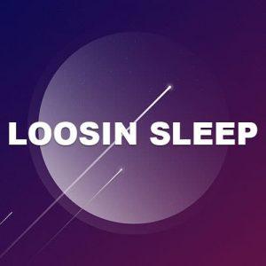 Loosin Sleep